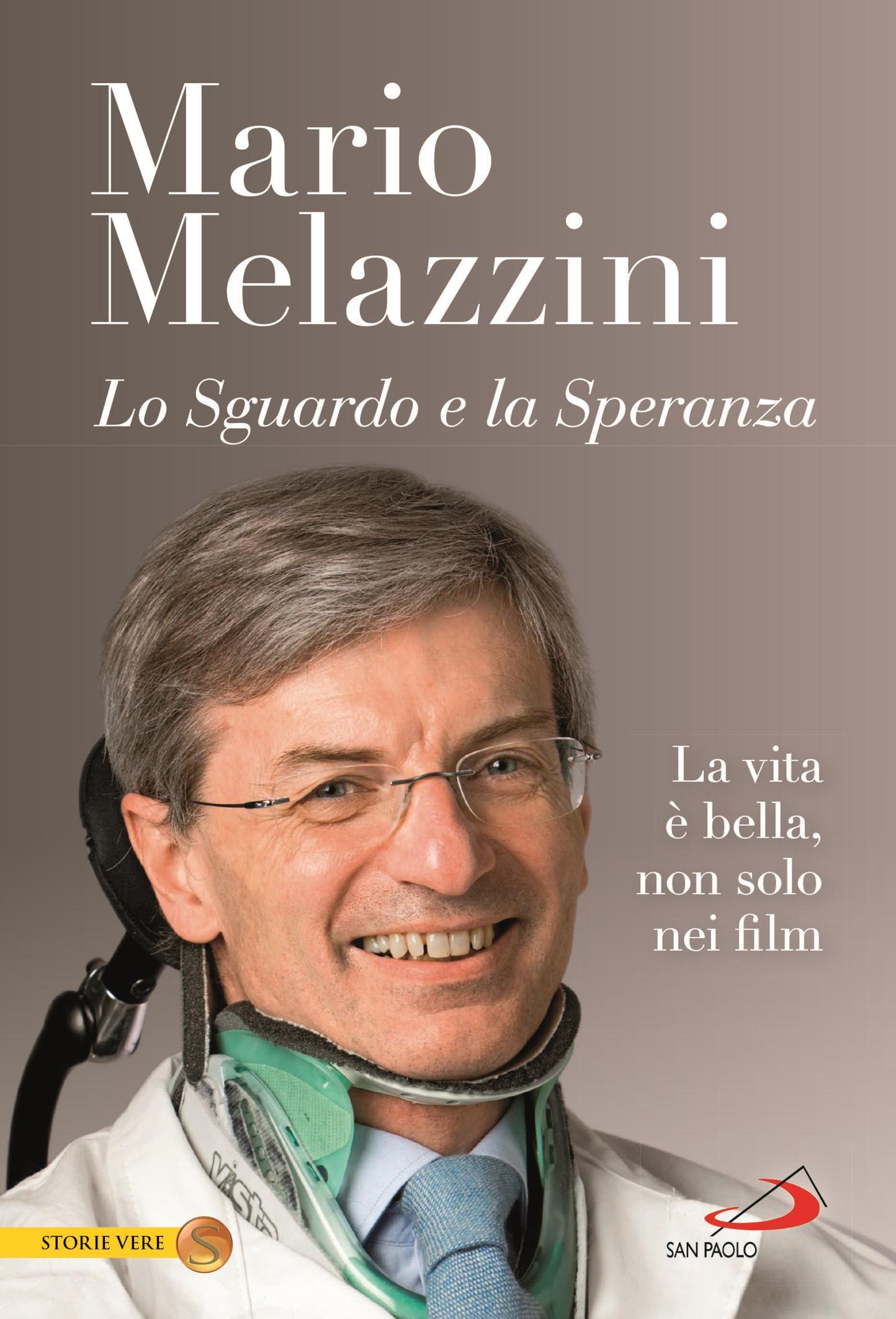 Lo sguardo e la speranza, libro di Mario Melazzini