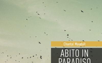 Abito in paradiso, il nuovo libro di Chantal Mauduit: un meraviglioso viaggio sulle montagne del mondo