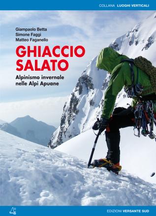 Ghiaccio salato, alpinismo invernale nelle Alpi Apuane