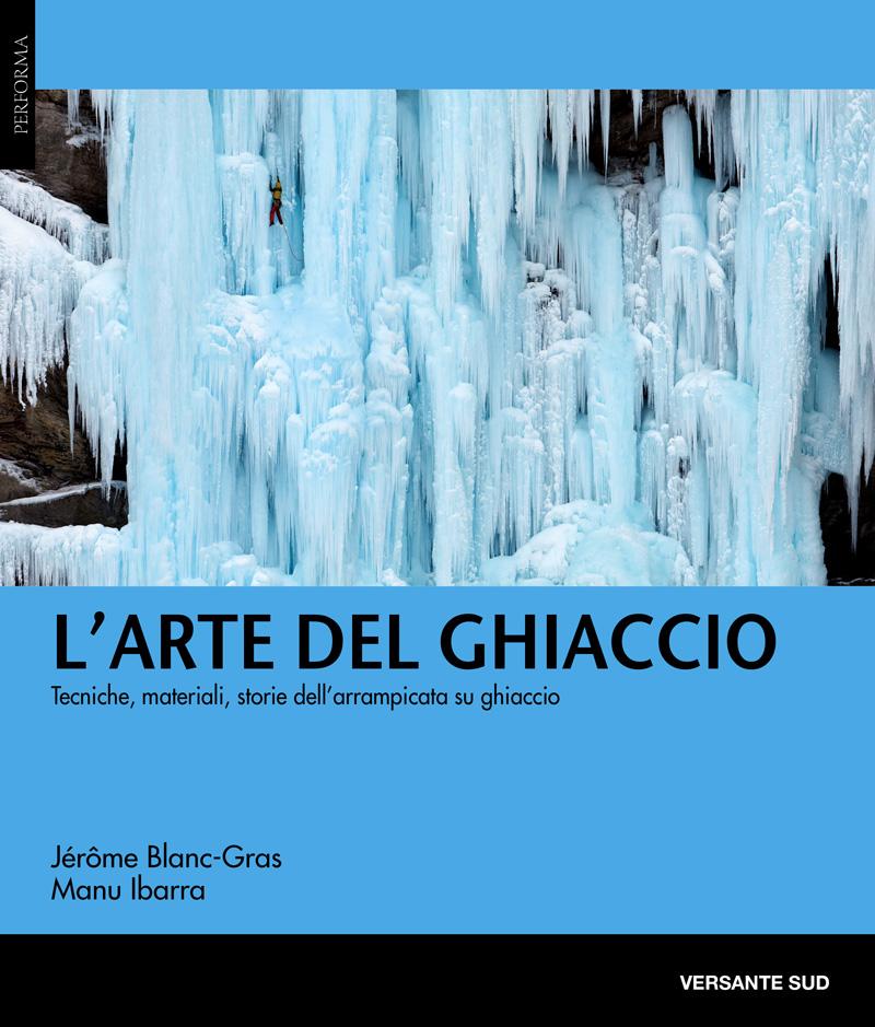 L'arte del ghiaccio: storia e attualità dell'arrampicata su ghiaccio