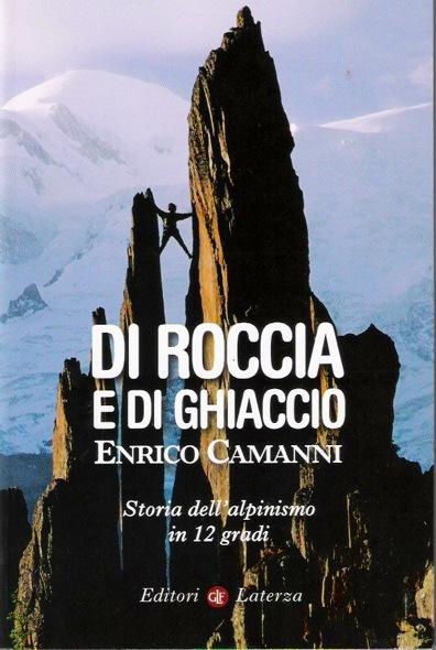Enrico Camanni: Di Roccia e di Ghiaccio