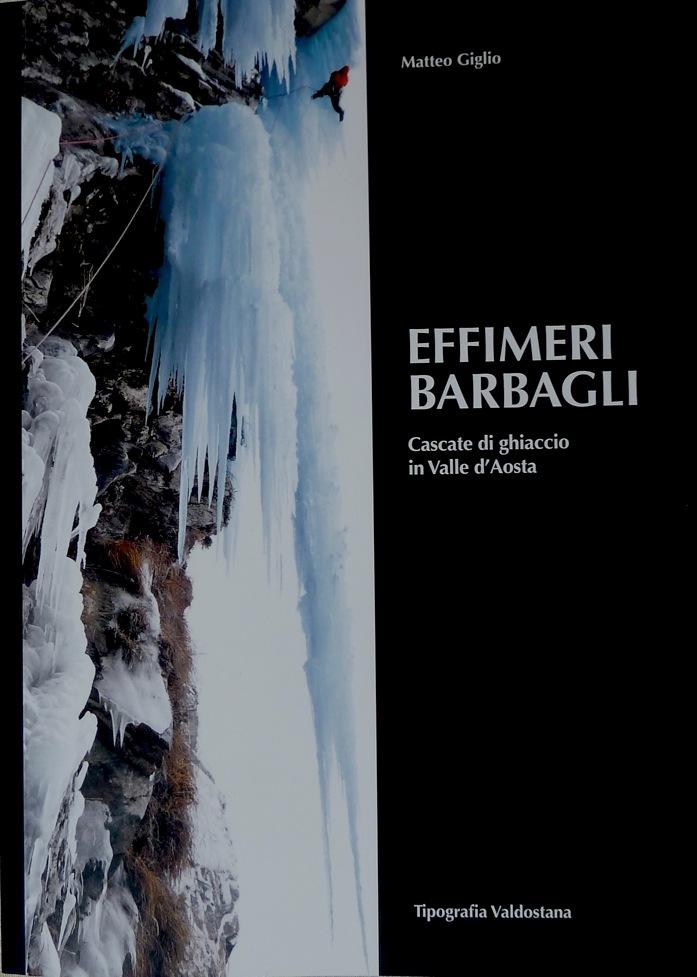 Cascate di ghiaccio in Valle d'Aosta: il libro Effimeri barbagli