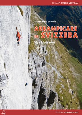 Arrampicare in Svizzera, in libreria la nuova guida di Versante Sud