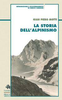 La storia dell'alpinismo di Gian Piero Motti: nuova edizione 2013